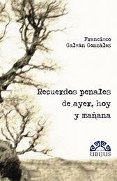 RECUERDOS PENALES DE AYER, HOY Y MAÑANA