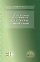 FUERZA NORMATIVA DE LA CONSTITUCION FRENTE A LAS NORMAS PRECONSTITUCIONALES