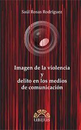 IMAGEN DE LA VIOLENCIA Y DELITO EN LOS MEDIOS DE COMUNICACION
