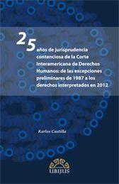 25 AÑOS DE JURISPRUDENCIA CONTENCIOSA DE LA CORTE INTERAMERICANA DE DERECHOS HUMANOS