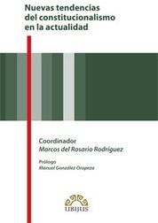 NUEVAS TENDENCIAS DEL CONSTITUCIONALISMO EN LA ACTUALIDAD