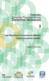 DERECHOS HUMANOS EN MEXICO. HACIA UN NUEVO MODELO, LOS N° 3