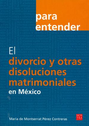 DIVORCIO Y OTRAS DISOLUCIONES MATRIMONIALES EN MEXICO, EL