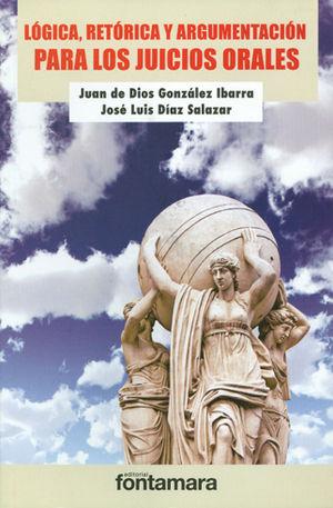 LÓGICA, RETÓRICA Y ARGUMENTACIÓN PARA LOS JUICIOS ORALES
