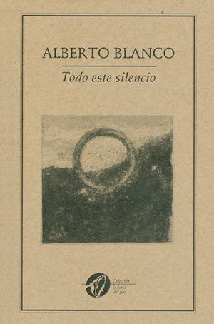 TODO ESTE SILENCIO