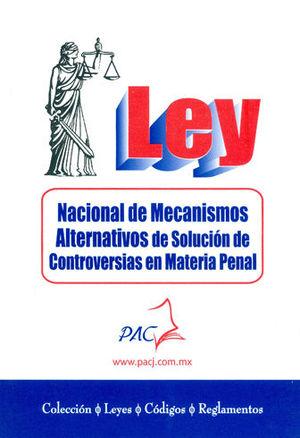 LEY NACIONAL DE MECANISMO ALTERNATIVOS DE CONTROVERSIAS EN MATERIAL PENAL