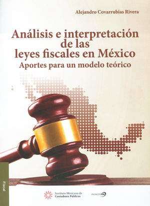 ANÁLISIS E INTERPRETACIÓN DE LAS LEYES FISCALES EN MÉXICO
