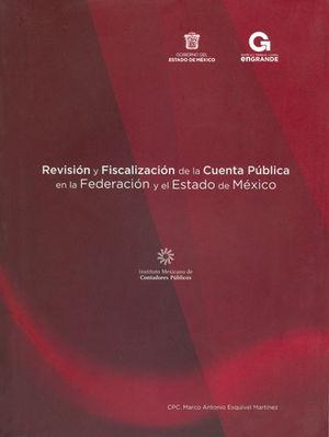 REVISIÓN Y FISCALIZACIÓN DE LA CUENTA PÚBLICA EN LA FEDERACIÓN Y EL ESTADO DE MÉXICO