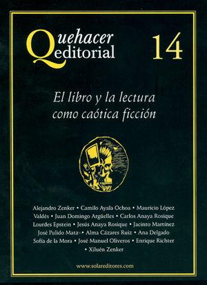 QUEHACER EDITORIAL 14: EL LIBRO Y LA LECTURA COMO CAÓTICA FICCIÓN