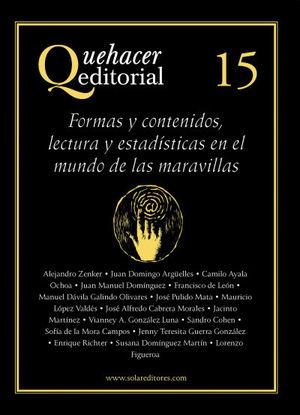 QUEHACER EDITORIAL 15:  FORMAS Y CONTENIDOS, LECTURA Y ESTADÍSTICAS EN EL MUNDO DE LAS MARAVILLAS