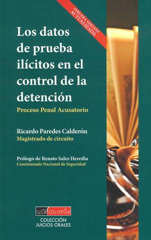 DATOS DE PRUEBA ILICITOS EN EL CONTROL DE LA DETENCION, LOS (TERCERA EDICIÓN)