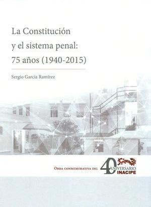CONSTITUCIÓN Y EL SISTEMA PENAL. 75 AÑOS (1940 - 2015), LA