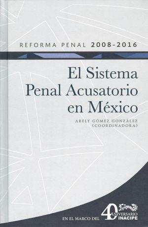 REFORMA PENAL 2008-2016 - SISTEMA PENAL ACUSATORIO EN MÉXICO, EL