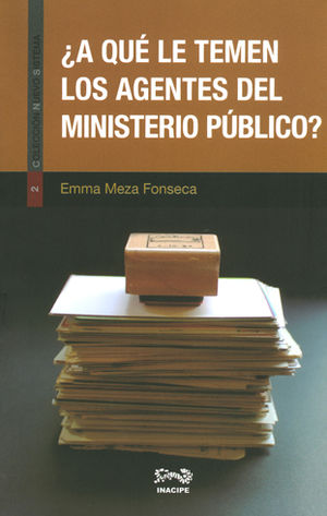 A QUÉ LE TEMEN LOS AGENTES DEL MINISTERIO PUBLICO?
