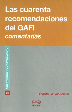 CUARENTA RECOMENDACIONES DEL GAFI, LAS - COMENTADAS