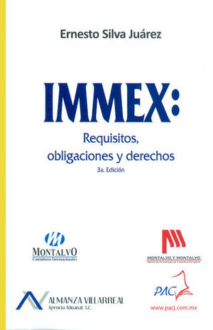 IMMEX: REQUISITOS, OBLIGACIONES Y DERECHOS. TERCERA EDICIÓN