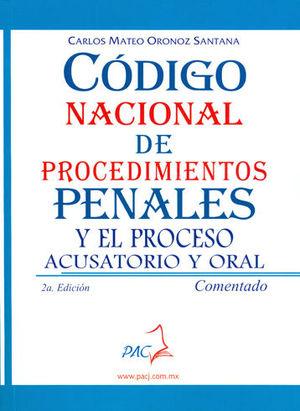CÓDIGO NACIONAL DE PROCEDIMIENTOS PENALES Y EL PROCESO ACUSATORIO Y ORAL COMENTADO