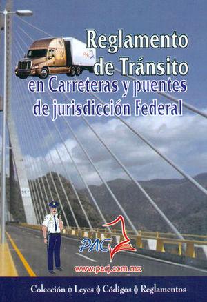 REGLAMENTO DE TRÁNSITO EN CARRETERAS FEDERALES Y PUENTES DE JURISDICCIÓN FEDERAL