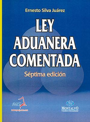 LEY ADUANERA COMENTADA. SÉPTIMA EDICIÓN