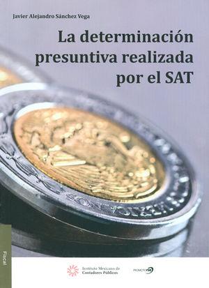 DETERMINACIÓN PRESUNTIVA REALIZADA POR EL SAT, LA