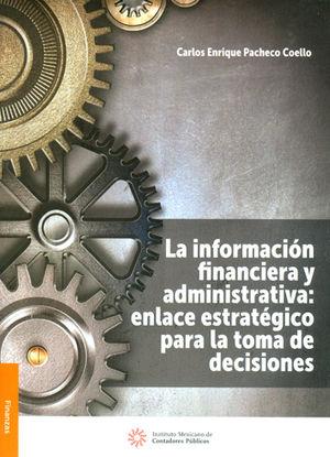 INFORMACIÓN FINANCIERA Y ADMINISTRATIVA: ENLACE ESTRATÉGICO PARA LA TOMA DE DECISIONES, LA