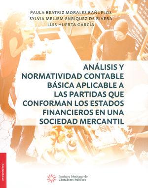 ANÁLISIS Y NORMATIVIDAD CONTABLE BÁSICA APLICABLE A LAS PARTIDAS QUE CONFORMAN LOS ESTADOS FINANCIEROS EN UNA SOCIEDAD MERCANTIL