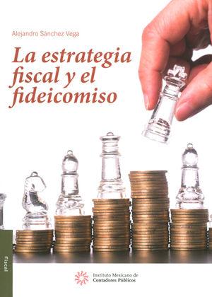 ESTRATEGIA FISCAL Y EL FIDEICOMISO