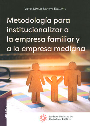 METODOLOGÍA PARA INSTITUCIONALIZAR A LA EMPRESA FAMILIAR Y A LA EMPRESA MEDIANA