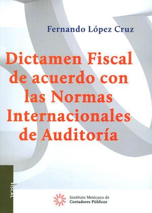 DICTAMEN FISCAL DE ACUERDO CON LAS NORMAS INTERNACIONES DE AUDITORÍA