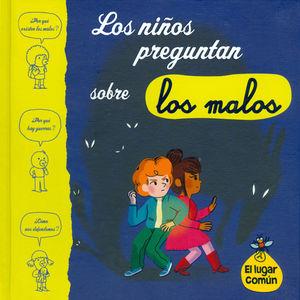 NIÑOS PREGUNTAN SOBRE LOS MALOS, LOS