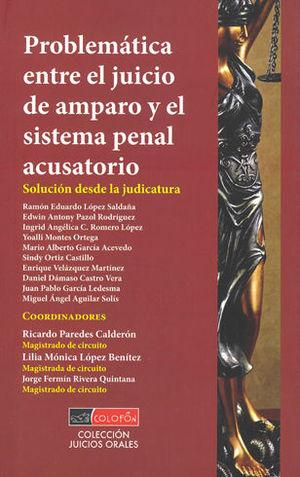 PROBLEMÁTICA ENTRE EL JUICIO DE AMPARO Y EL SISTEMA PENAL ACUSATORIO