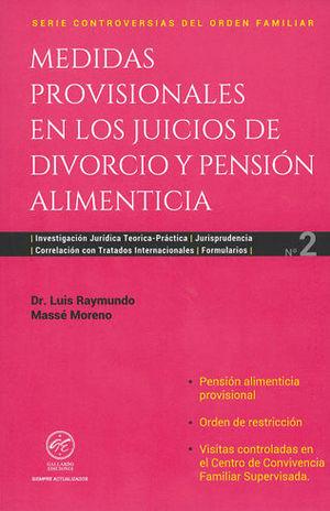 MEDIDAS PROVISIONALES EN LOS JUICIOS DE DIVORCIO Y PENSIÓN ALIMENTICIA. NÚMERO 2