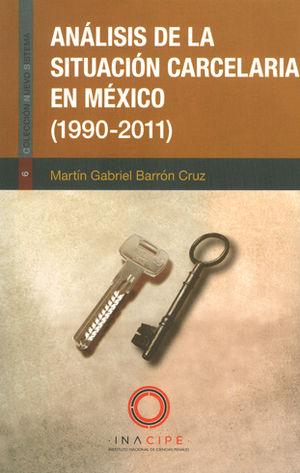 ANÁLISIS DE LA SITUACIÓN CARCELARIA EN MÉXICO