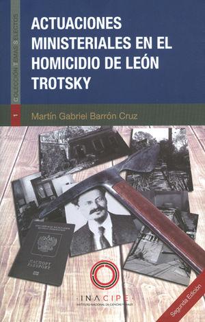 ACTUACIONES MINISTERIALES EN EL HOMICIDIO DE LEÓN TROTSKY
