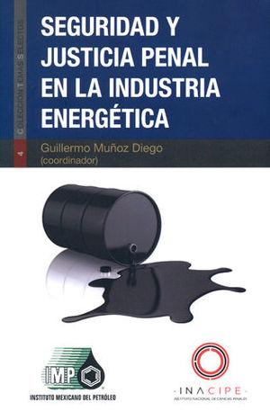 SEGURIDAD Y JUSTICIA PENAL EN LA INDUSTRIA ENERGÉTICA