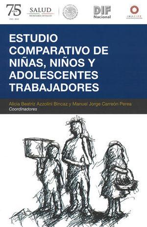 ESTUDIO COMPARATIVO DE NIÑAS, NIÑOS Y ADOLESCENTES TRABAJADORES