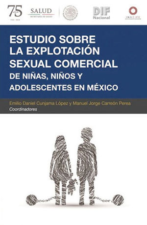ESTUDIO SOBRE LA EXPLOTACION SEXUAL COMERCIAL DE NIÑAS,NIÑOS Y ADOLECENTES EN MEXICO