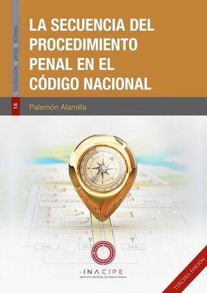 SECUENCIA DEL PROCEDIMIENTO PENAL EN EL CÓDIGO NACIONAL (TERCERA EDICIÓN)