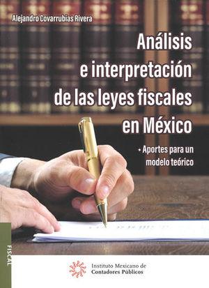 ANÁLISIS E INTERPRETACIÓN DE LAS LEYES FISCALES ENMÉXICO