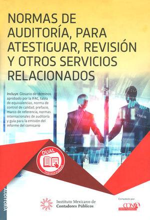 NORMAS DE AUDITORÍA, PARA ATESTIGUAR, REVISIÓN Y OTROS SERVICIOS RELACIONADO