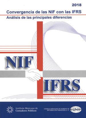 CONVERGENCIA DE LAS NIF CON LAS IFRS. 4TA ED. 2018