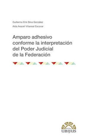 AMPARO ADHESIVO CONFORME LA INTERPRETACIÓN DEL PODER JUDICIAL DE LA FEDERACIÓN