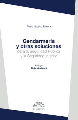 GENDARMERÍA Y OTRAS SOLUCIONES PARA LA SEGURIDAD PÚBLICA Y LA SEGURIDAD INTERIOR