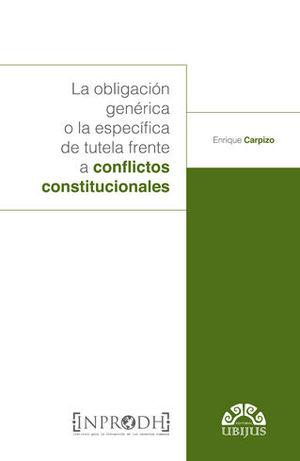 OBLIGACIÓN GENÉRICA O LA ESPECÍFICA DE TUTELA FRENTE A CONFLICTOS CONSTITUCIONALES, LA