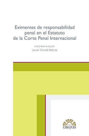 EXIMENTES DE RESPONSABILIDAD PENAL EN EL ESTATUTO DE LA CORTE PENAL INTERNACIONAL
