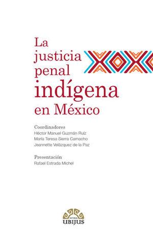 JUSTICIA PENAL INDÍGENA EN MÉXICO, LA