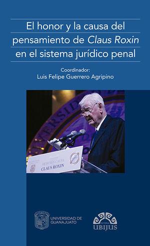 HONOR Y LA CAUSA DEL PENSAMIENTO DE CLAUS ROXIN EN EL SISTEMA JURÍDICO PENAL