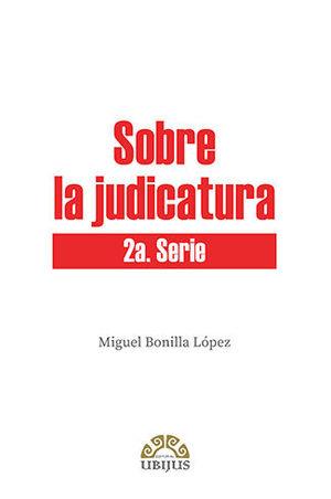 SOBRE LA JUDICATURA 2DA. SERIE