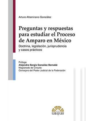 PREGUNTAS Y RESPUESTAS PARA ESTUDIAR EL PROCESO DE AMPARO EN MÉXICO
