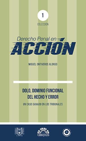 DOLO, DOMINIO FUNCIONAL DEL HECHO Y ERROR # 1
